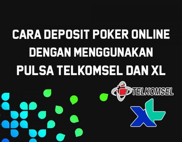 Cara-Bermain-Poker-Dengan-Deposit-Menggunakan-Pulsa-640x500